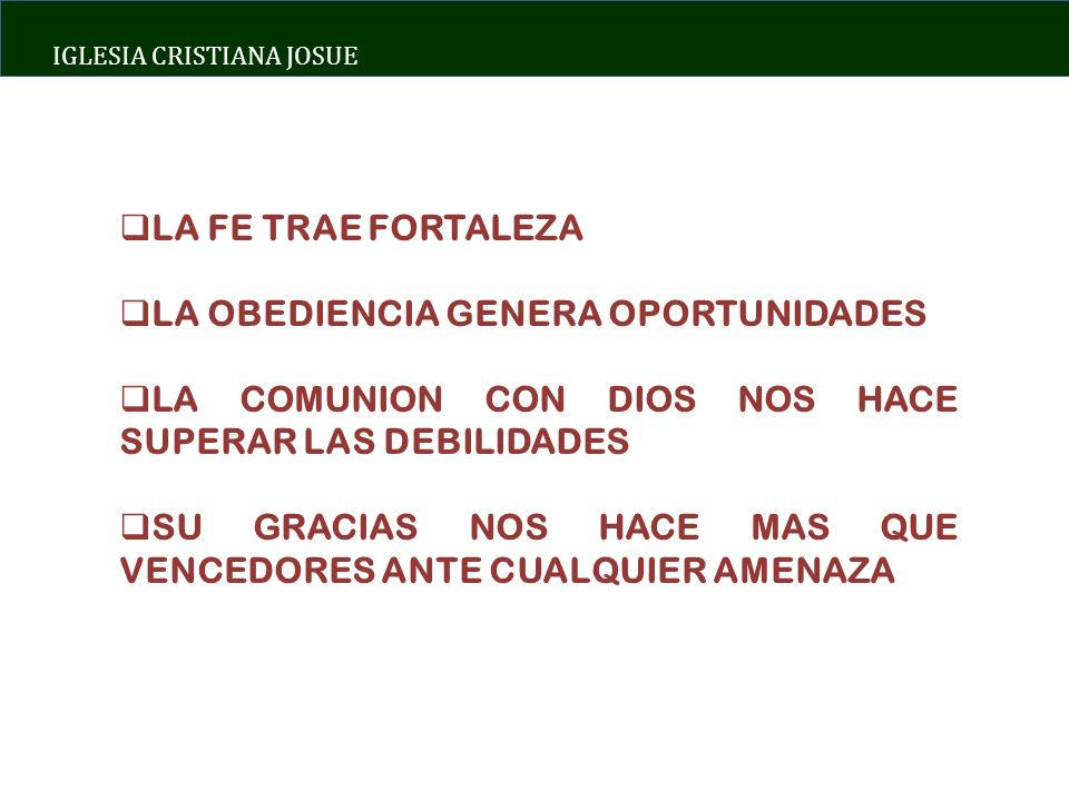 LA FE TRAE FORTALEZA LA OBEDIENCIA GENERA OPORTUNIDADES. LA COMUNION CON DIOS NOS HACE SUPERAR LAS DEBILIDADES.