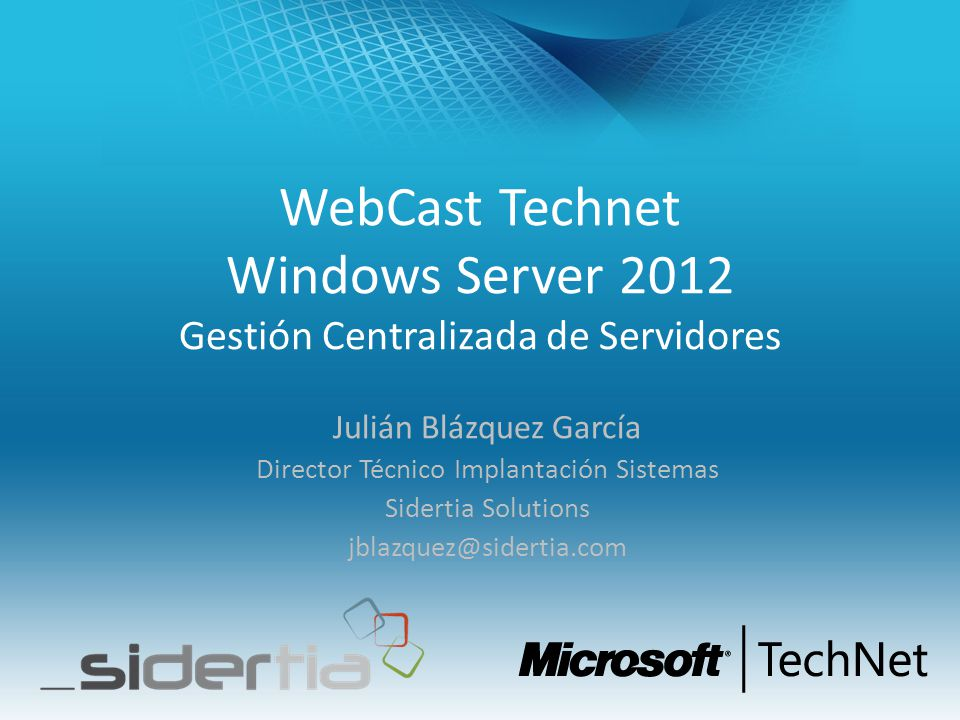 WebCast Technet Windows Server 2012 Gestión Centralizada de Servidores
