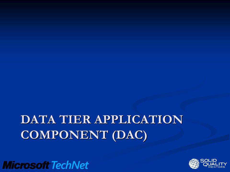 Data tier application component (DAC)