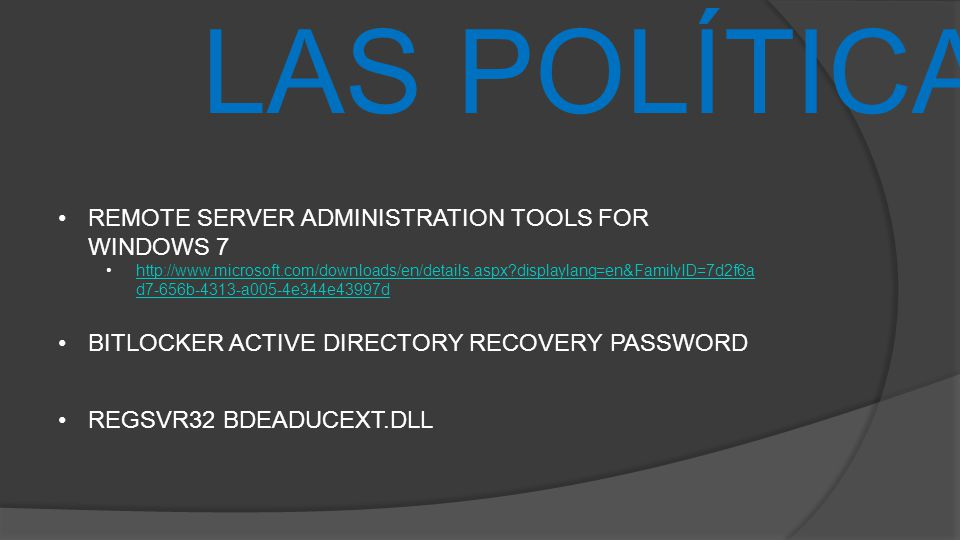 LAS POLÍTICAS REMOTE SERVER ADMINISTRATION TOOLS FOR WINDOWS 7