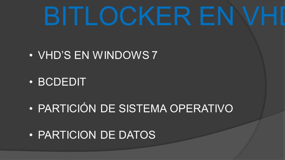 BITLOCKER EN VHD'S VHD'S EN WINDOWS 7 BCDEDIT