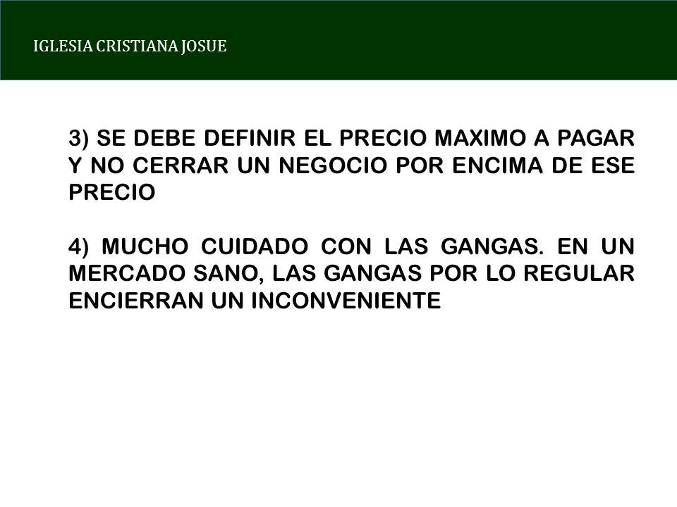 3) SE DEBE DEFINIR EL PRECIO MAXIMO A PAGAR Y NO CERRAR UN NEGOCIO POR ENCIMA DE ESE PRECIO