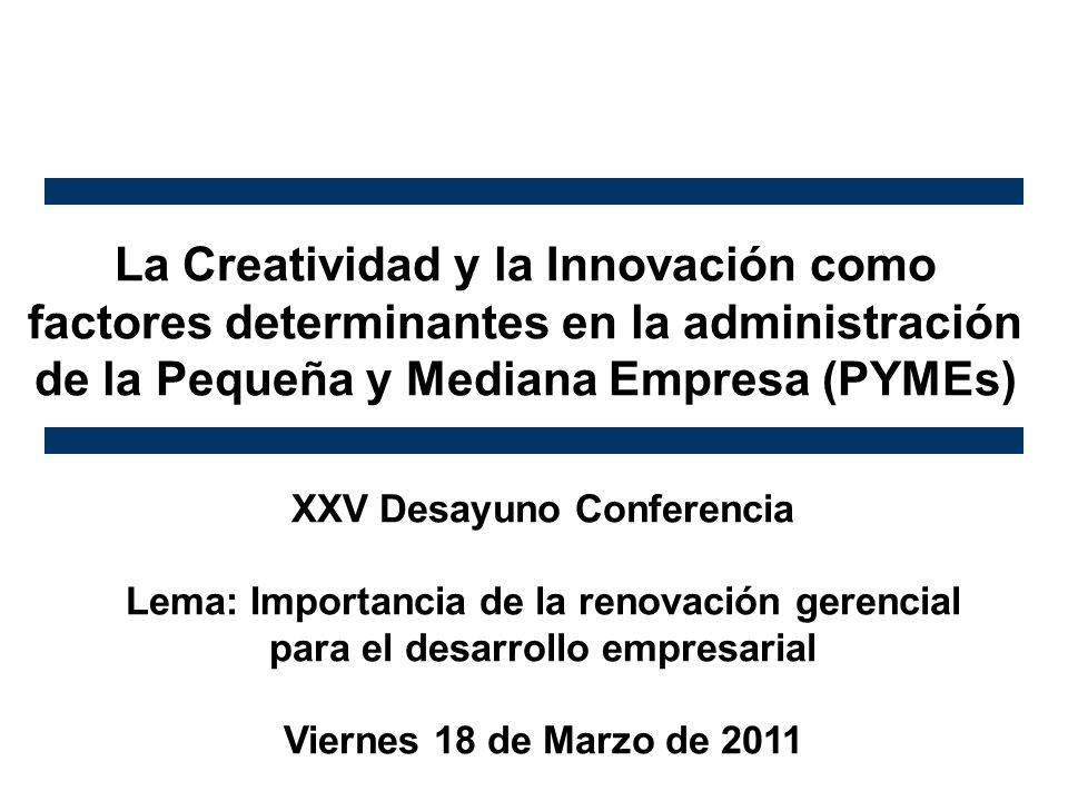 La Creatividad y la Innovación como factores determinantes en la administración de la Pequeña y Mediana Empresa (PYMEs)