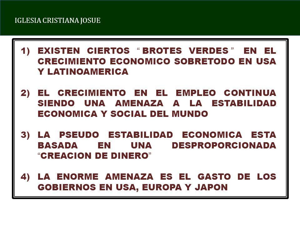 EXISTEN CIERTOS BROTES VERDES EN EL CRECIMIENTO ECONOMICO SOBRETODO EN USA Y LATINOAMERICA