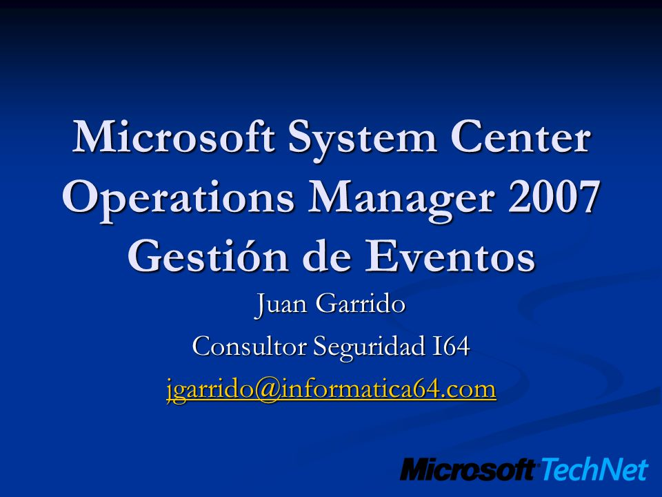 Microsoft System Center Operations Manager 2007 Gestión de Eventos
