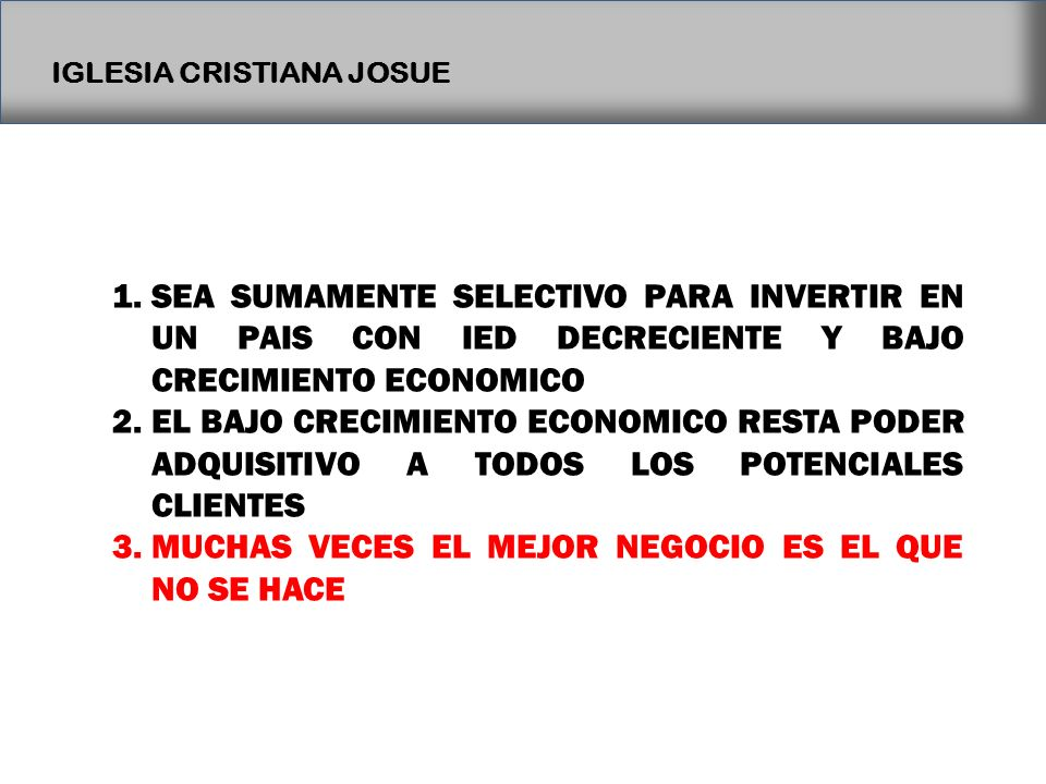 SEA SUMAMENTE SELECTIVO PARA INVERTIR EN UN PAIS CON IED DECRECIENTE Y BAJO CRECIMIENTO ECONOMICO