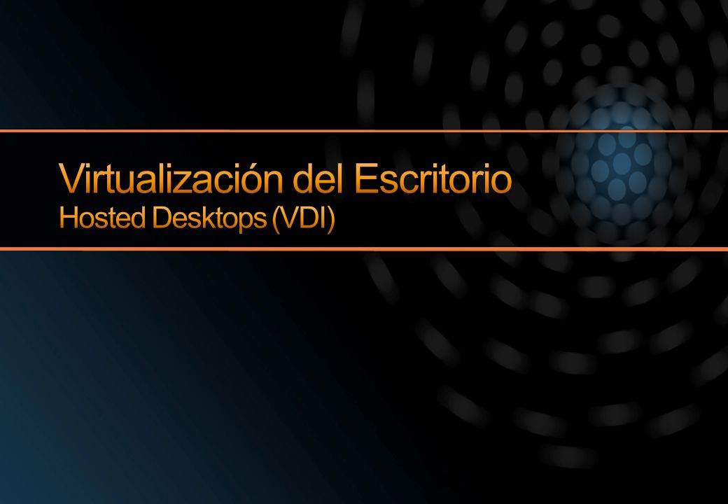 Virtualización del Escritorio Hosted Desktops (VDI)