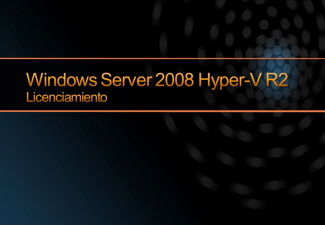 Windows Server 2008 Hyper-V R2 Licenciamiento