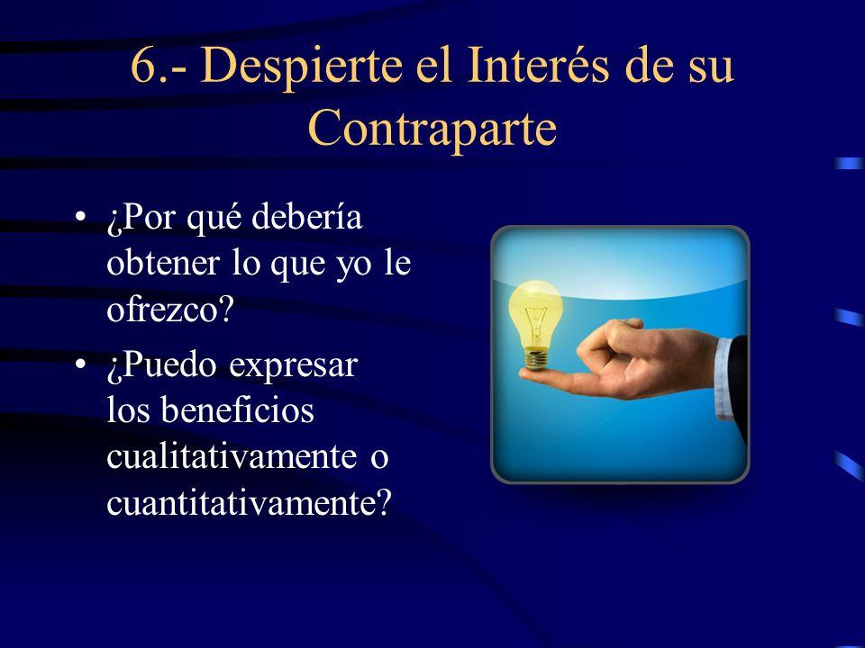 6.- Despierte el Interés de su Contraparte