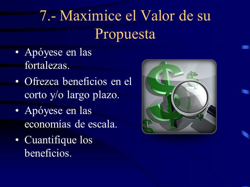 7.- Maximice el Valor de su Propuesta