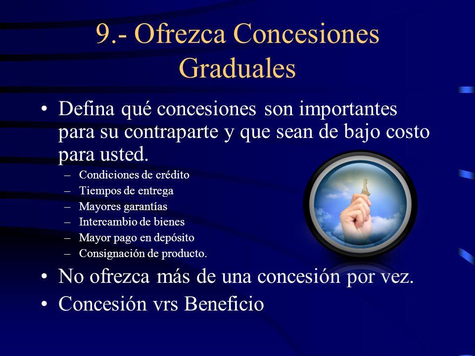 9.- Ofrezca Concesiones Graduales