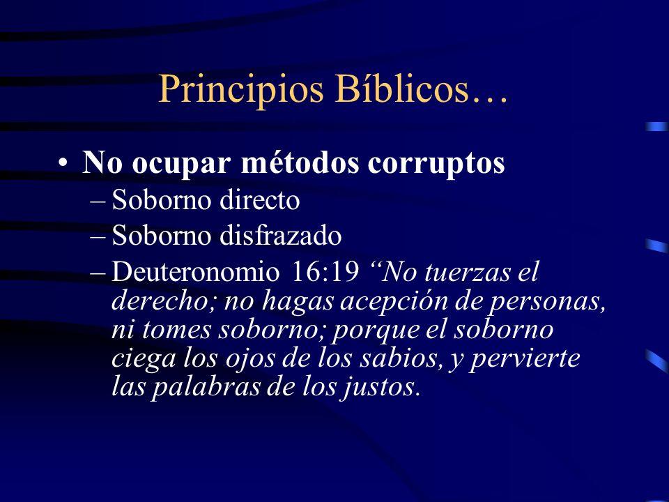 Principios Bíblicos… No ocupar métodos corruptos Soborno directo