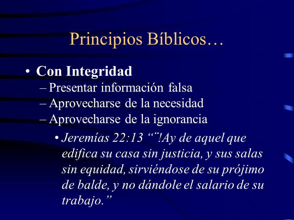 Principios Bíblicos… Con Integridad Presentar información falsa