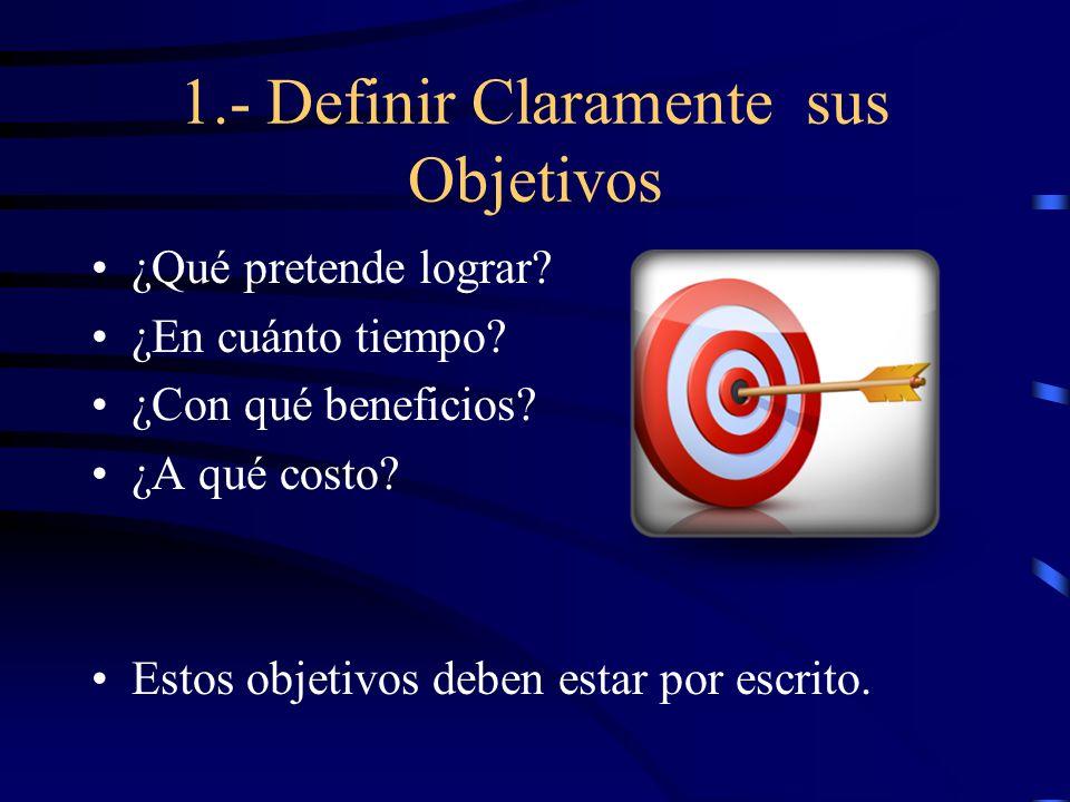 1.- Definir Claramente sus Objetivos