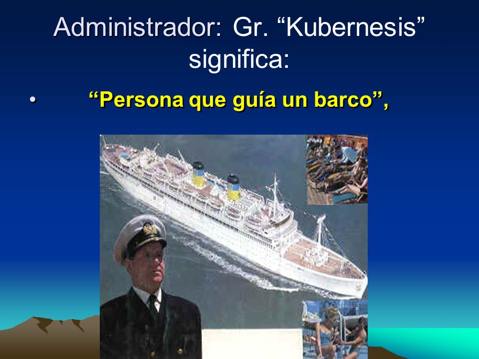 Administrador: Gr. Kubernesis significa: