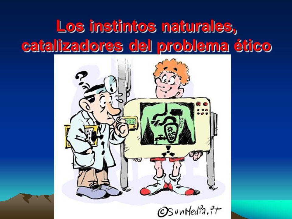 Los instintos naturales, catalizadores del problema ético