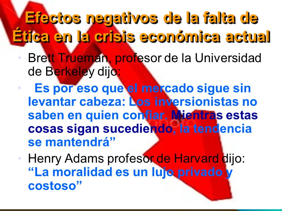 Efectos negativos de la falta de Ética en la crisis económica actual