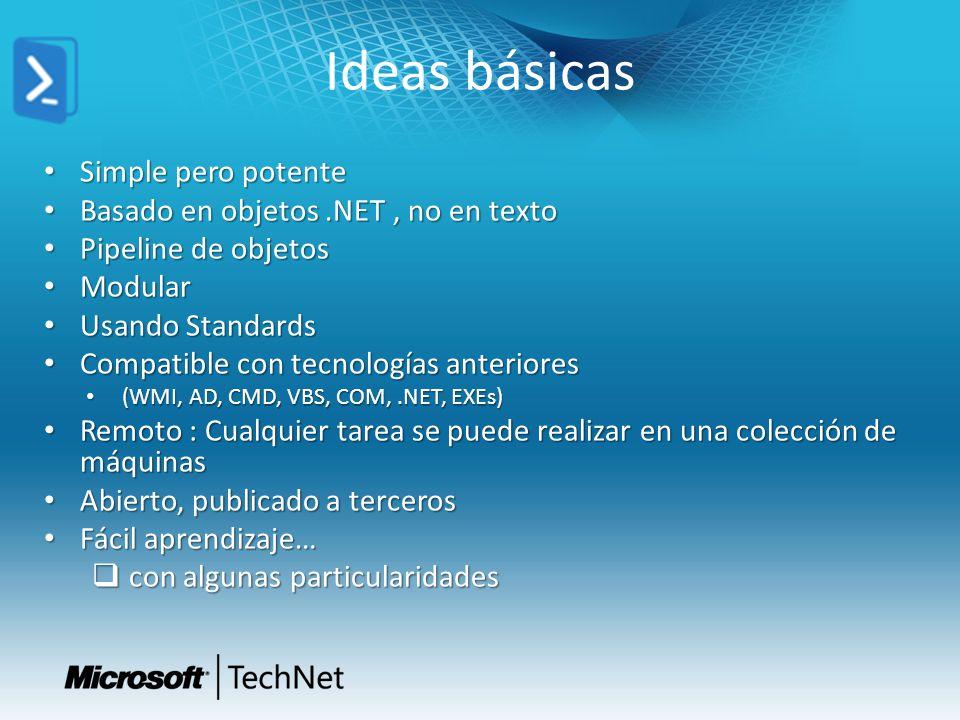 Ideas básicas Simple pero potente Basado en objetos .NET , no en texto