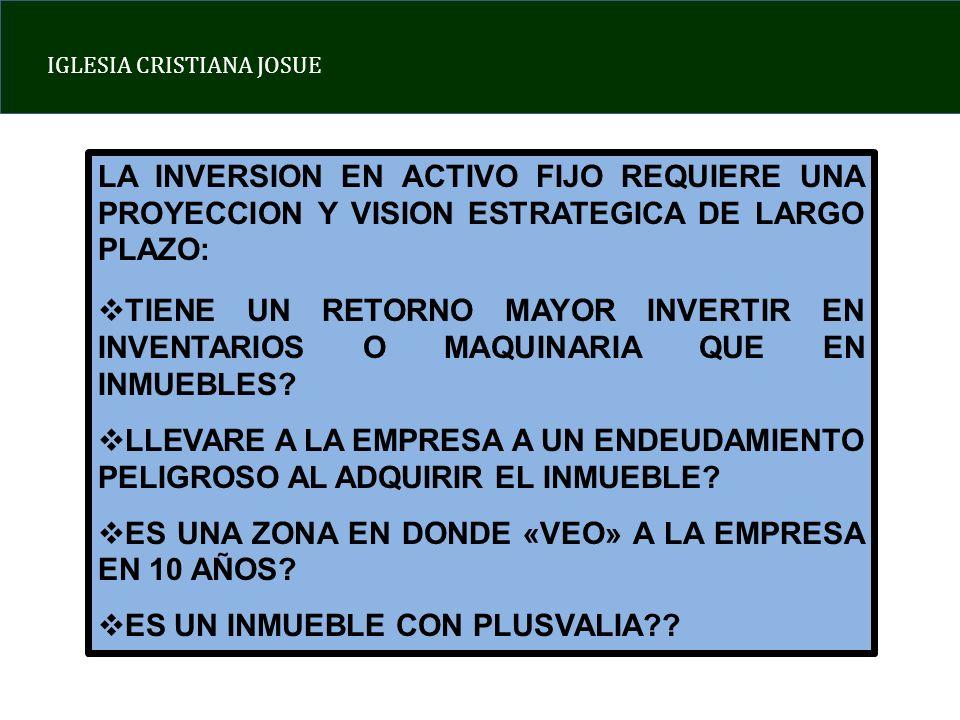 LA INVERSION EN ACTIVO FIJO REQUIERE UNA PROYECCION Y VISION ESTRATEGICA DE LARGO PLAZO: