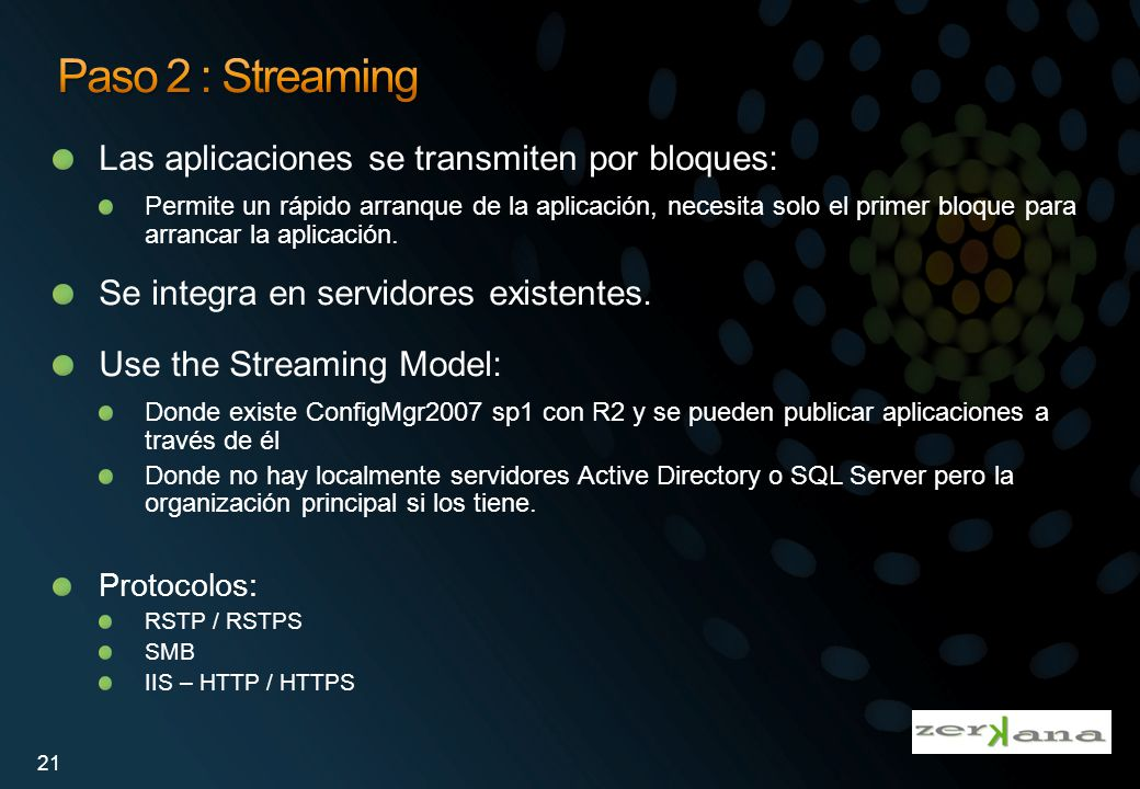Paso 2 : Streaming Las aplicaciones se transmiten por bloques: