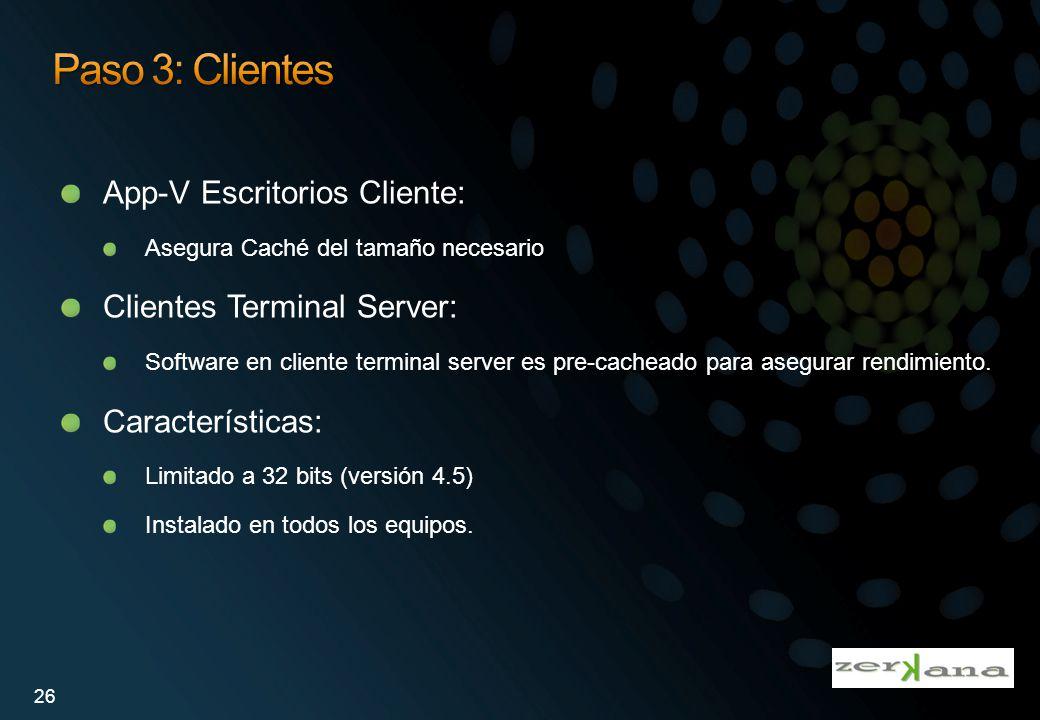Paso 3: Clientes App-V Escritorios Cliente: Clientes Terminal Server: