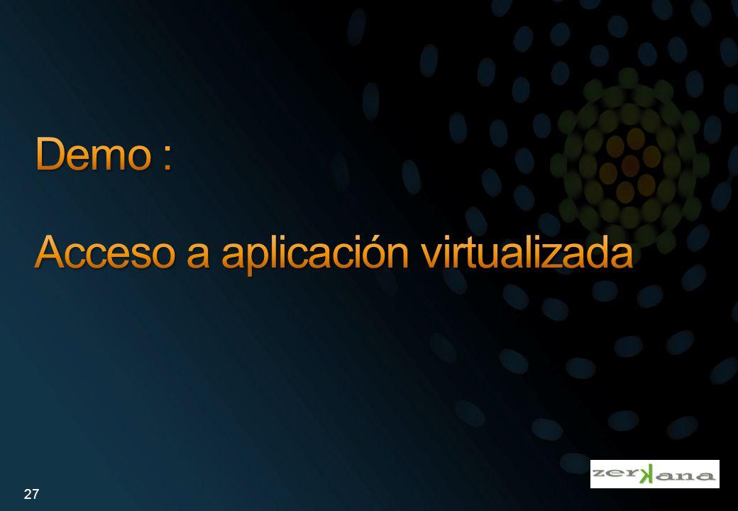Demo : Acceso a aplicación virtualizada