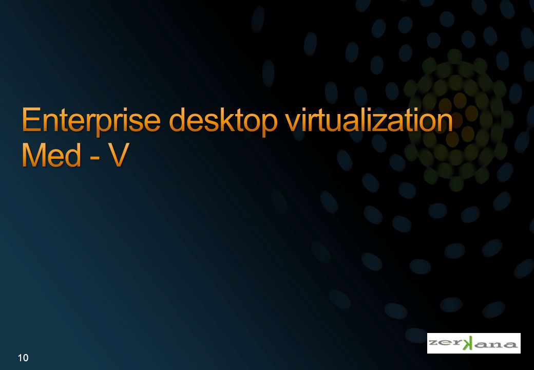 Enterprise desktop virtualization Med - V