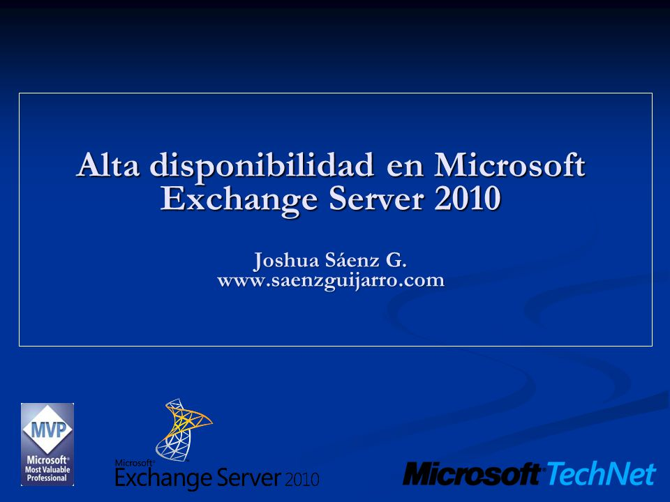 Alta disponibilidad en Microsoft Exchange Server 2010 Joshua Sáenz G