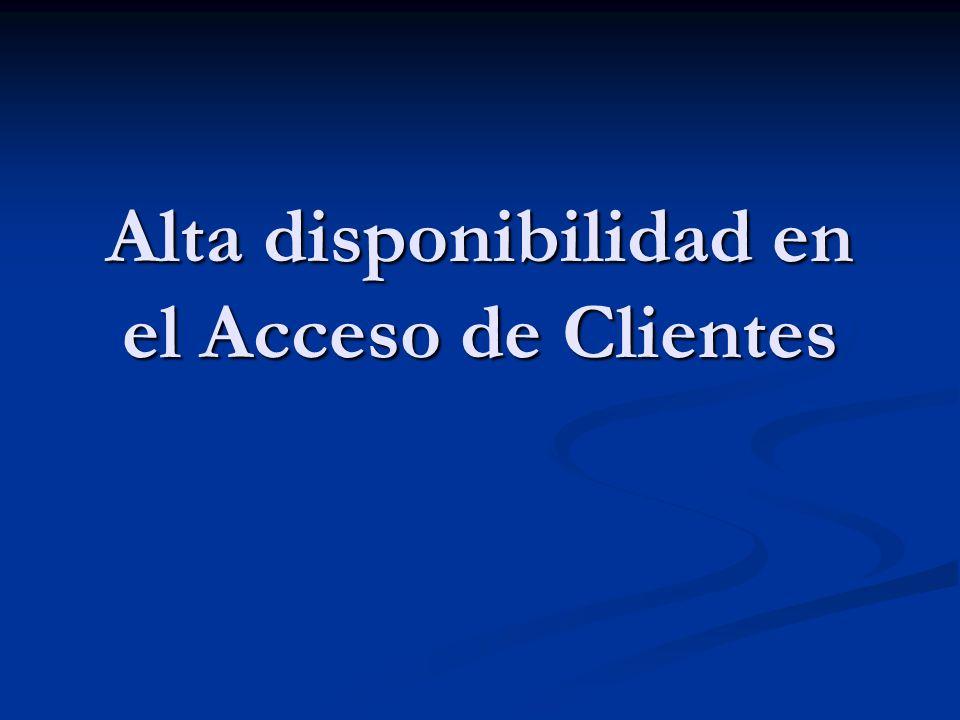 Alta disponibilidad en el Acceso de Clientes