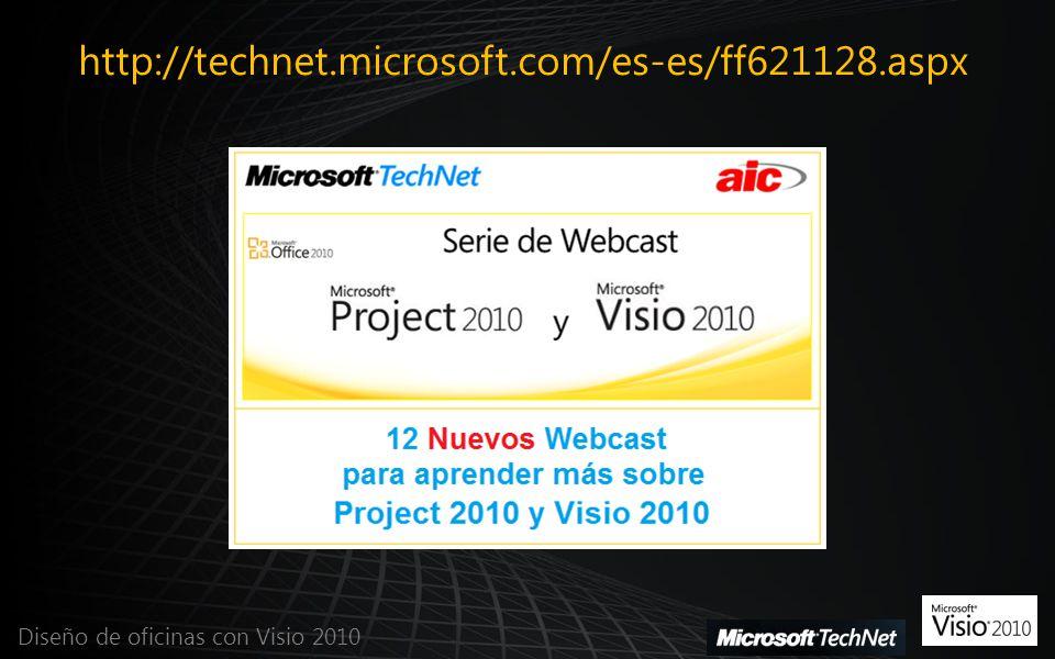 http://technet.microsoft.com/es-es/ff621128.aspx Diseño de oficinas con Visio 2010