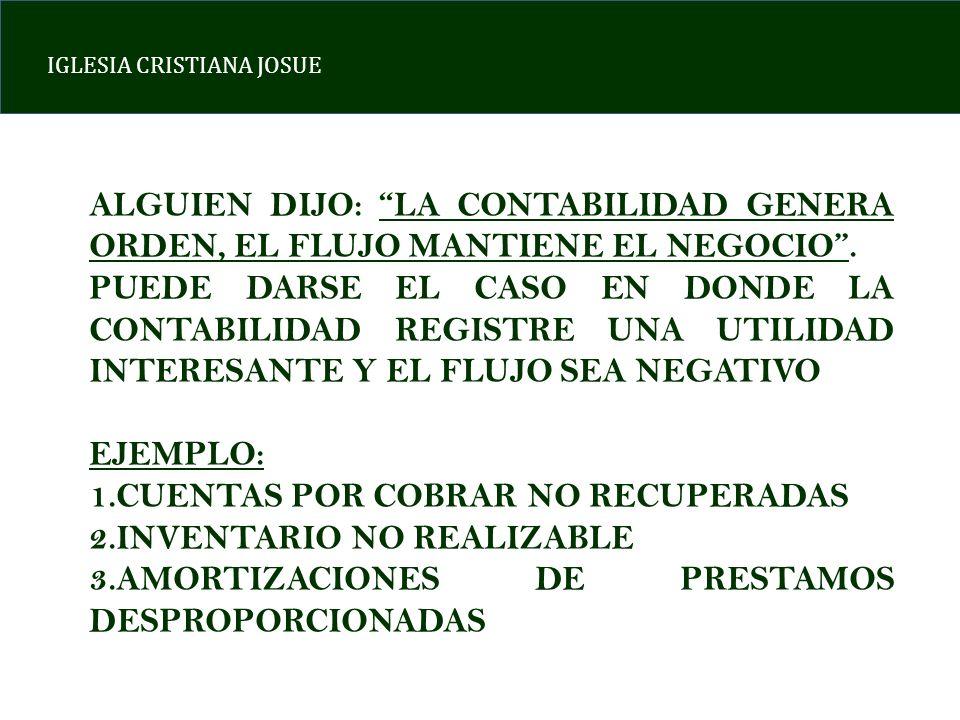 ALGUIEN DIJO: LA CONTABILIDAD GENERA ORDEN, EL FLUJO MANTIENE EL NEGOCIO .