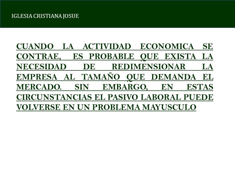 CUANDO LA ACTIVIDAD ECONOMICA SE CONTRAE, ES PROBABLE QUE EXISTA LA NECESIDAD DE REDIMENSIONAR LA EMPRESA AL TAMAÑO QUE DEMANDA EL MERCADO.