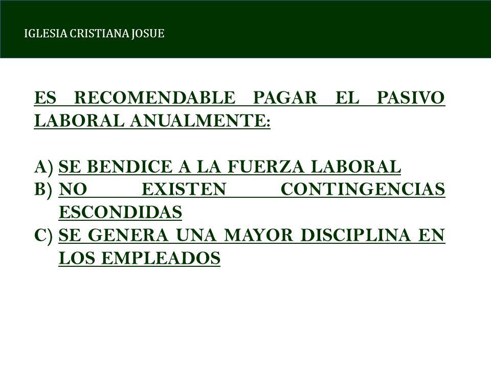 ES RECOMENDABLE PAGAR EL PASIVO LABORAL ANUALMENTE: