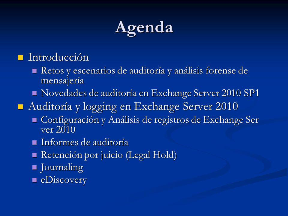 Agenda Introducción Auditoría y logging en Exchange Server 2010
