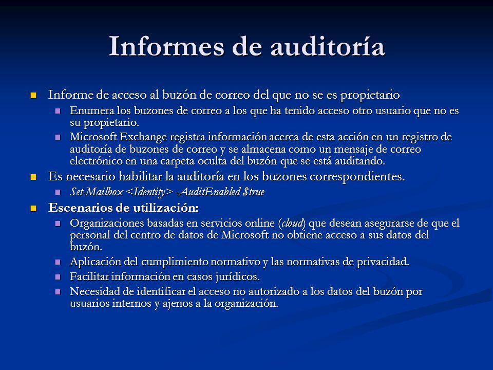 Informes de auditoría Informe de acceso al buzón de correo del que no se es propietario.