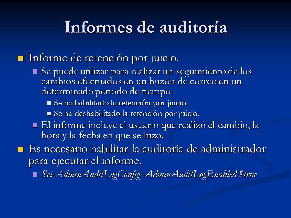 Informes de auditoría Informe de retención por juicio.
