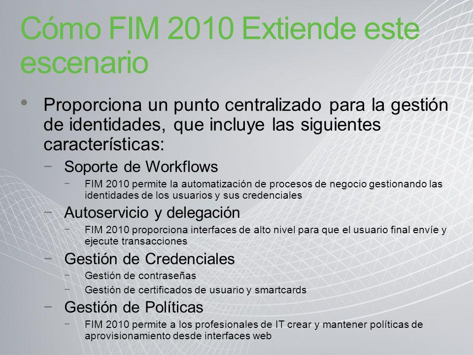 Cómo FIM 2010 Extiende este escenario