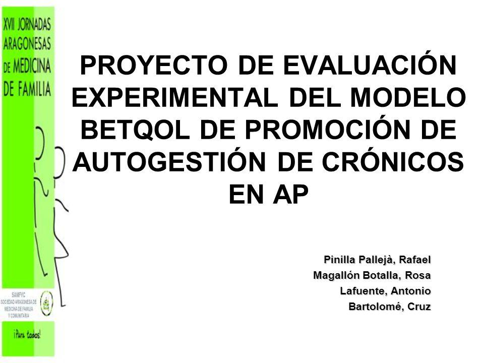 PROYECTO DE EVALUACIÓN EXPERIMENTAL DEL MODELO BETQOL DE PROMOCIÓN DE AUTOGESTIÓN DE CRÓNICOS EN AP