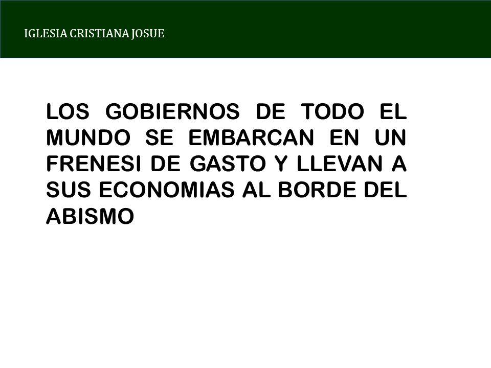 LOS GOBIERNOS DE TODO EL MUNDO SE EMBARCAN EN UN FRENESI DE GASTO Y LLEVAN A SUS ECONOMIAS AL BORDE DEL ABISMO