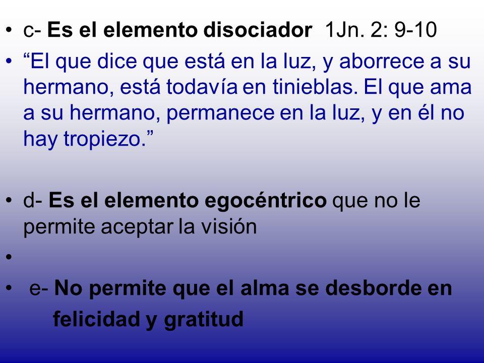 c- Es el elemento disociador 1Jn. 2: 9-10