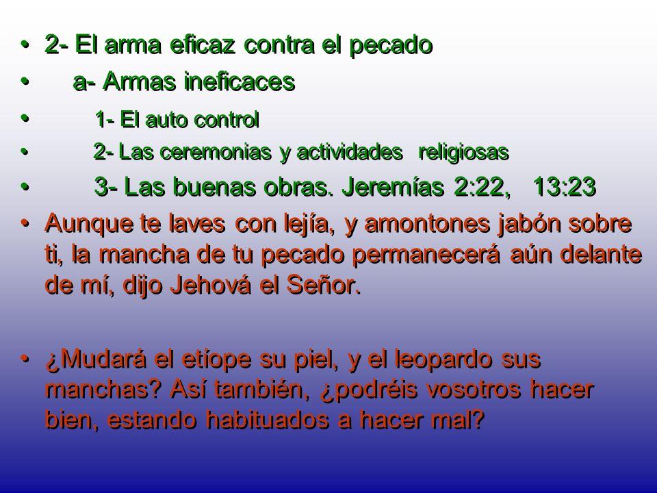 2- El arma eficaz contra el pecado a- Armas ineficaces