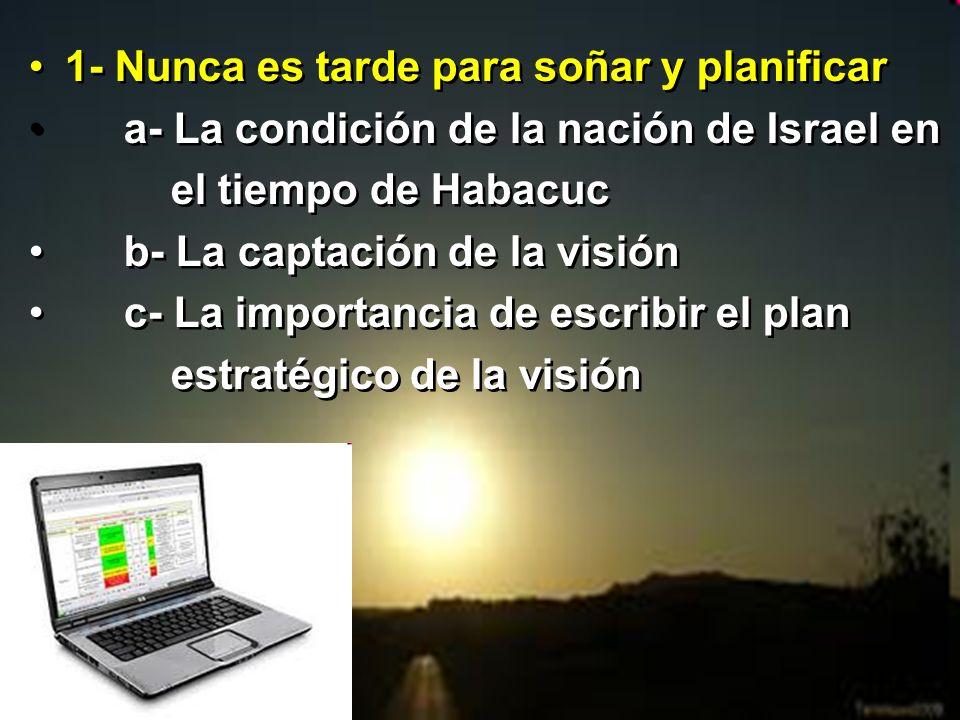 1- Nunca es tarde para soñar y planificar