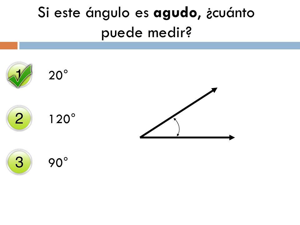 Si este ángulo es agudo, ¿cuánto puede medir