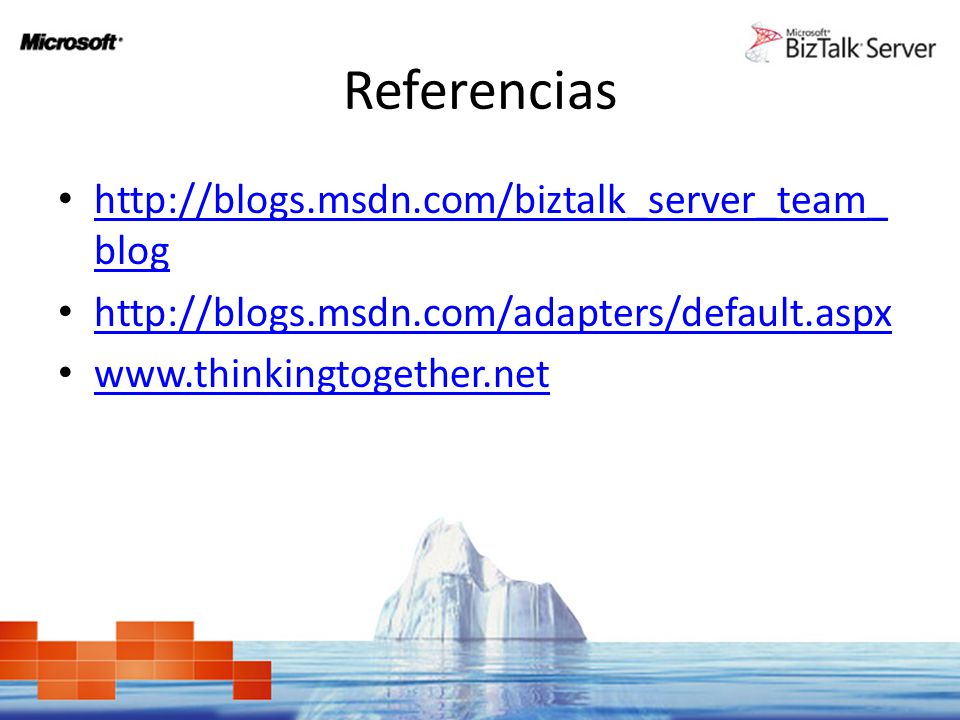 Referencias http://blogs.msdn.com/biztalk_server_team_blog