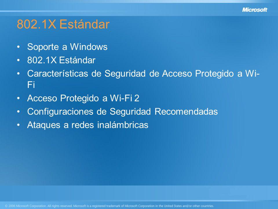 802.1X Estándar Soporte a Windows 802.1X Estándar