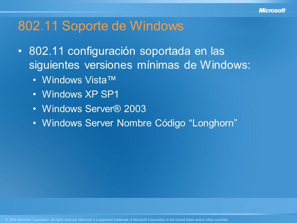 802.11 Soporte de Windows 802.11 configuración soportada en las siguientes versiones mínimas de Windows: