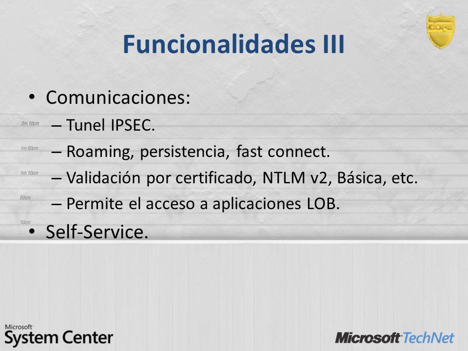 Funcionalidades III Comunicaciones: Self-Service. Tunel IPSEC.