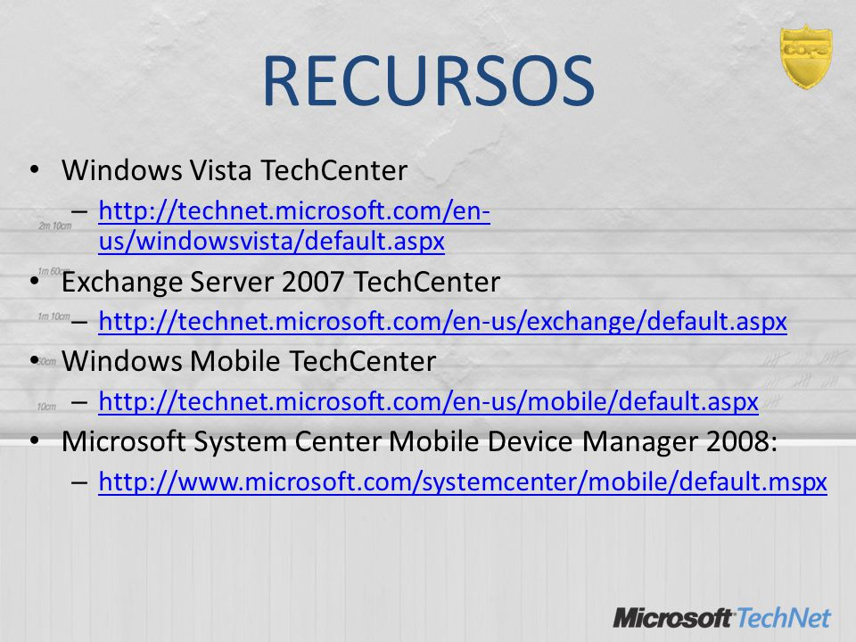 RECURSOS Windows Vista TechCenter Exchange Server 2007 TechCenter