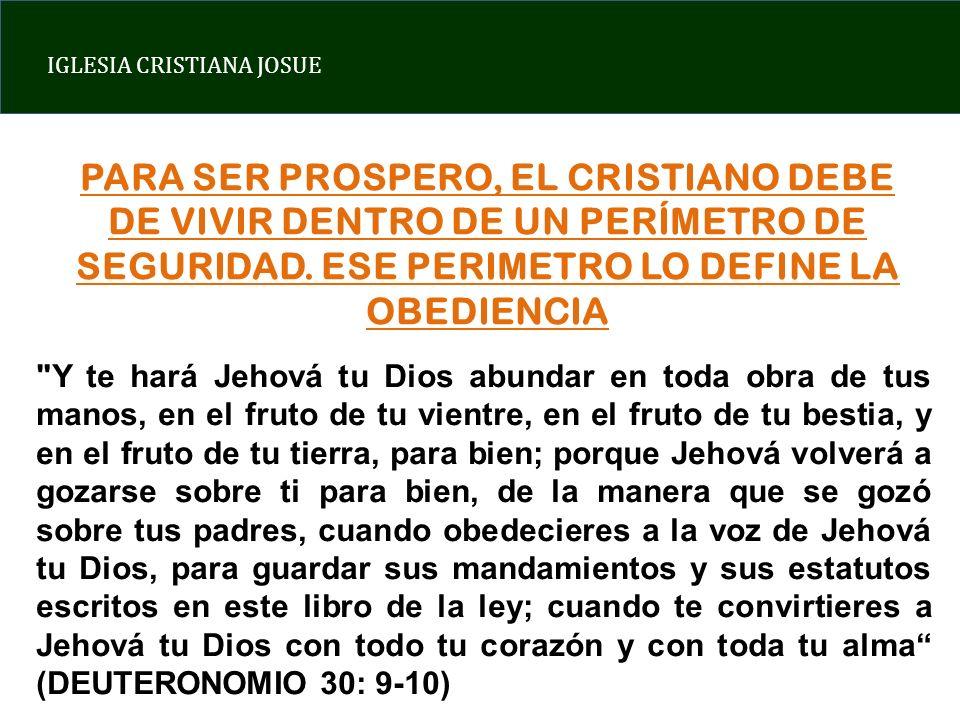 PARA SER PROSPERO, EL CRISTIANO DEBE DE VIVIR DENTRO DE UN PERÍMETRO DE SEGURIDAD. ESE PERIMETRO LO DEFINE LA OBEDIENCIA