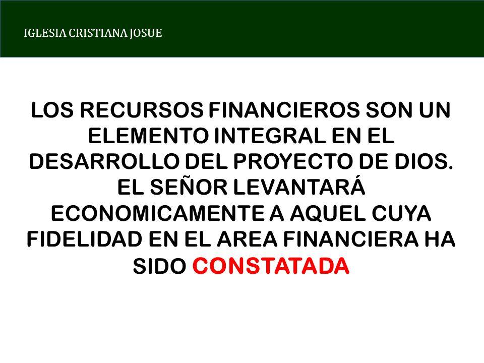 LOS RECURSOS FINANCIEROS SON UN ELEMENTO INTEGRAL EN EL DESARROLLO DEL PROYECTO DE DIOS.